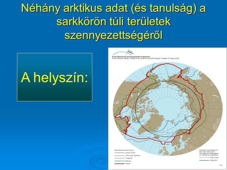 Néhány arktikus adat (és tanulság) a sarkkörön túli területek szennyezettségéről