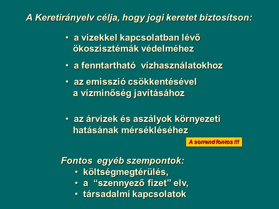 A Keretirányelv célja, hogy jogi keretet biztosítson: