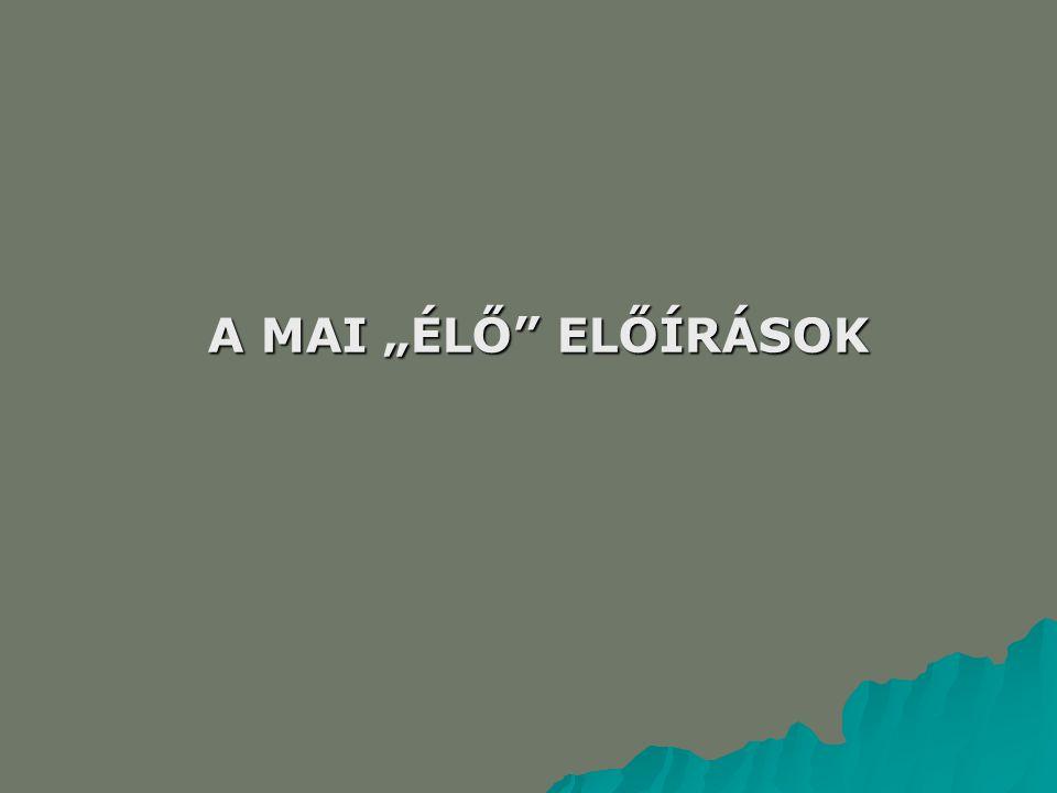 """A MAI """"ÉLŐ ELŐÍRÁSOK"""