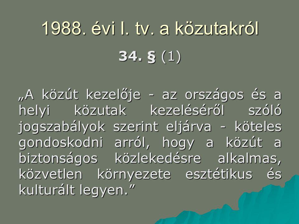 1988. évi I. tv. a közutakról 34. § (1)