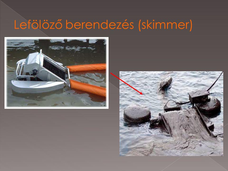 Lefölöző berendezés (skimmer)