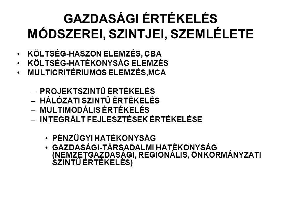 GAZDASÁGI ÉRTÉKELÉS MÓDSZEREI, SZINTJEI, SZEMLÉLETE