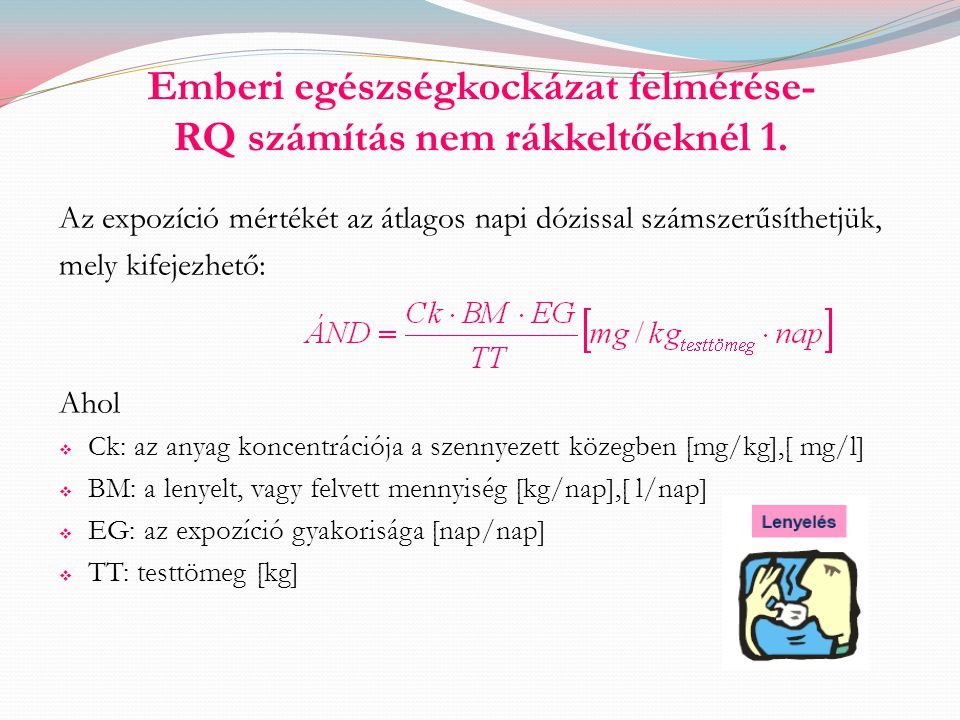 Emberi egészségkockázat felmérése- RQ számítás nem rákkeltőeknél 1.