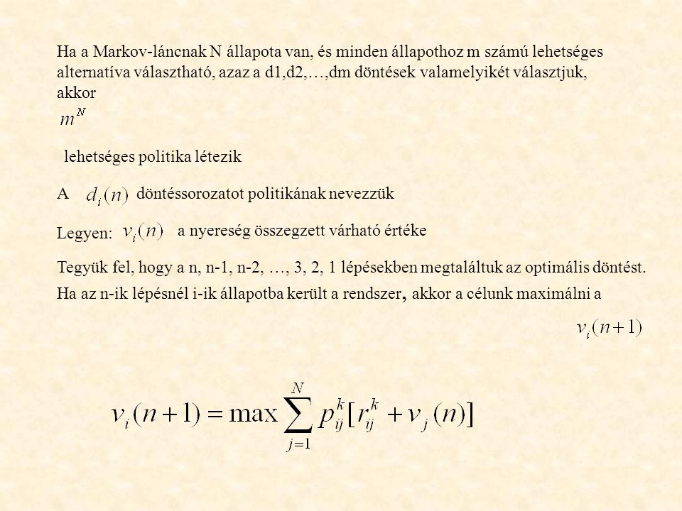 Ha a Markov-láncnak N állapota van, és minden állapothoz m számú lehetséges