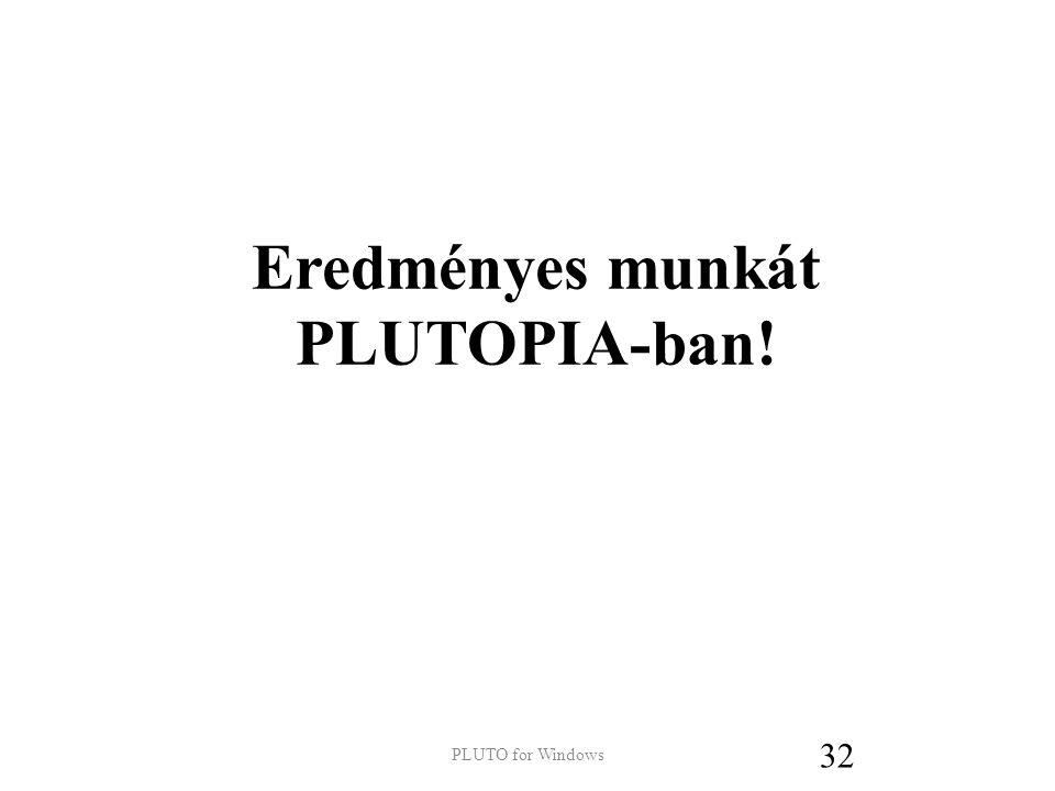 Eredményes munkát PLUTOPIA-ban!