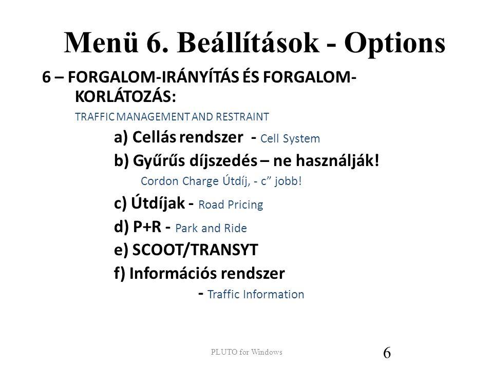 Menü 6. Beállítások - Options