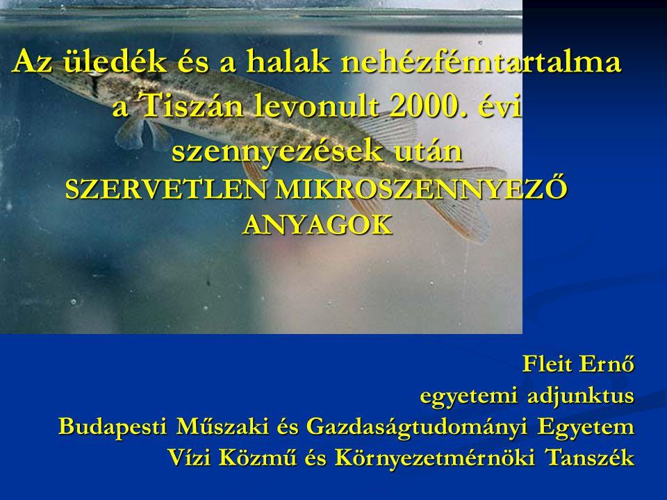 Az üledék és a halak nehézfémtartalma a Tiszán levonult 2000