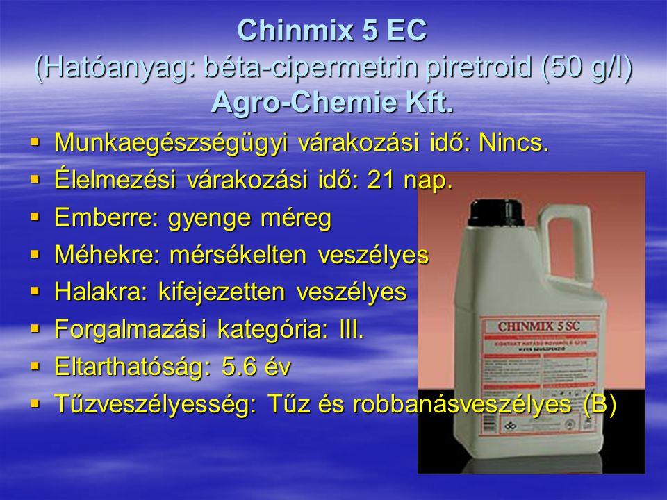 Chinmix 5 EC (Hatóanyag: béta-cipermetrin piretroid (50 g/l) Agro-Chemie Kft.