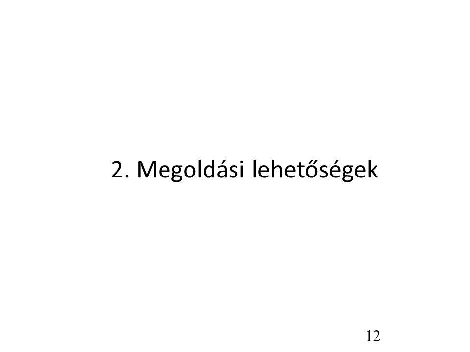 2. Megoldási lehetőségek