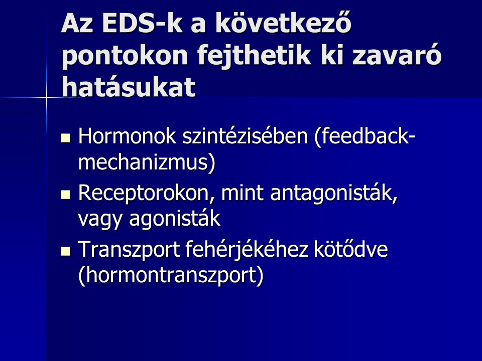 Az EDS-k a következő pontokon fejthetik ki zavaró hatásukat
