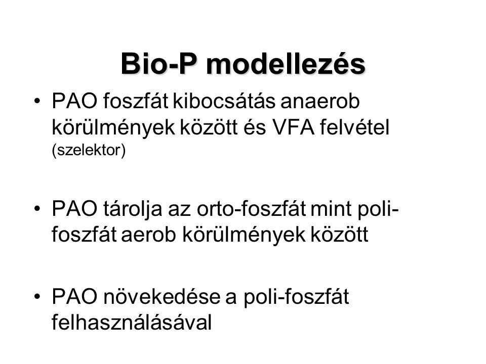 Bio-P modellezés PAO foszfát kibocsátás anaerob körülmények között és VFA felvétel (szelektor)