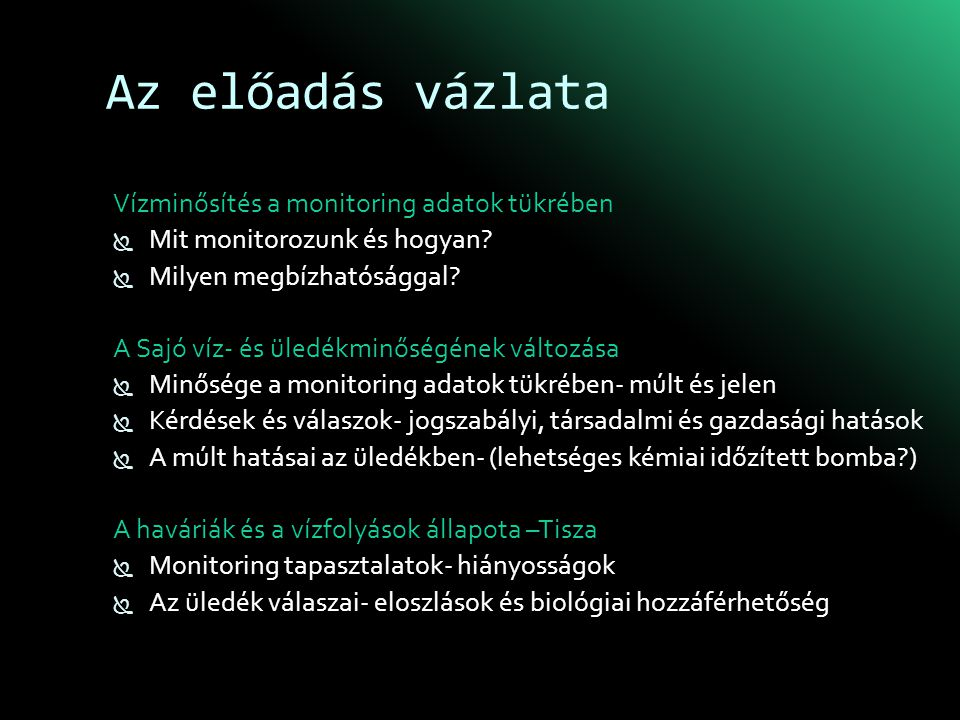 Az előadás vázlata Vízminősítés a monitoring adatok tükrében