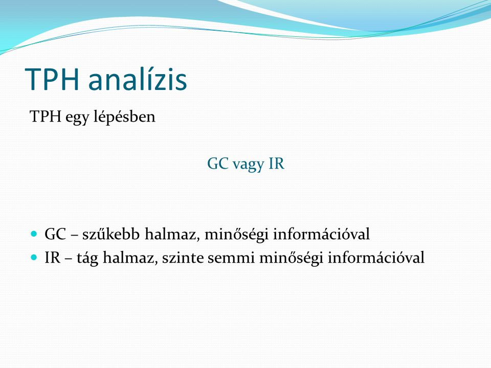 TPH analízis TPH egy lépésben GC vagy IR