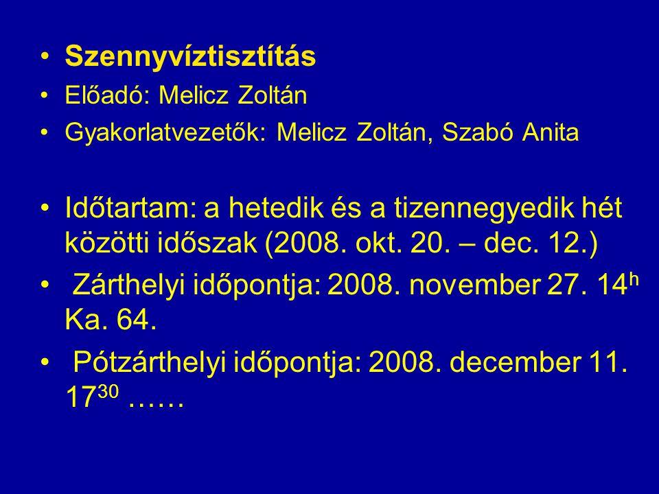 Zárthelyi időpontja: 2008. november 27. 14h Ka. 64.