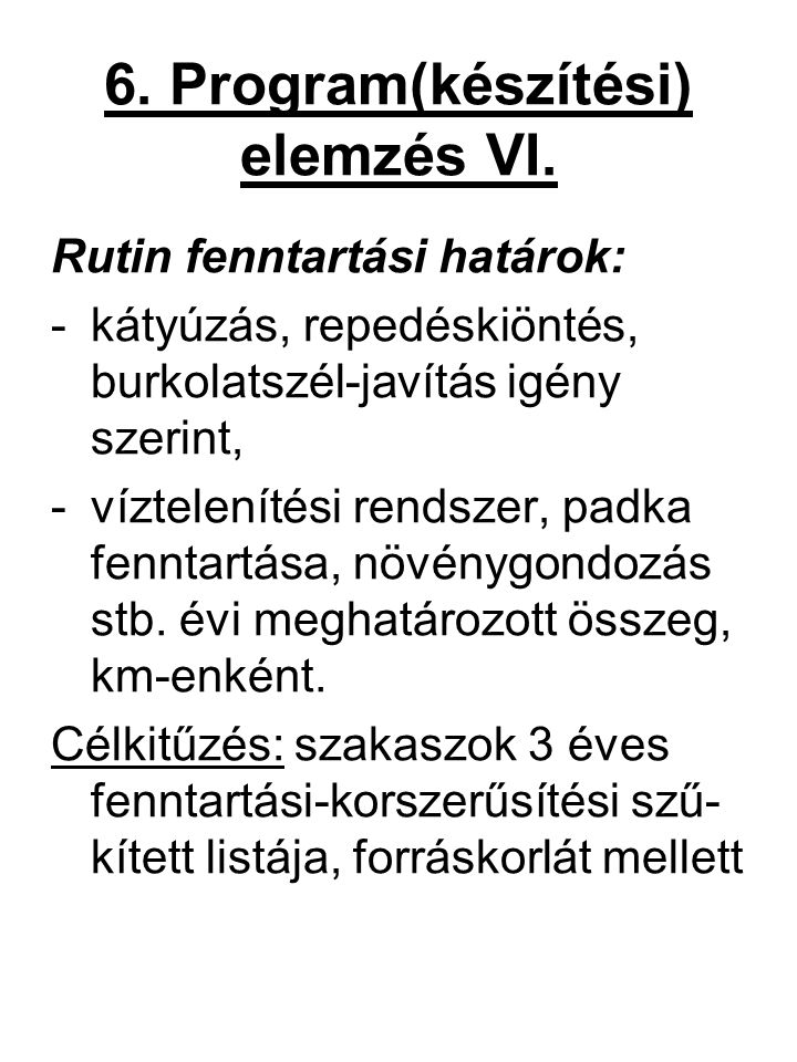 6. Program(készítési) elemzés VI.