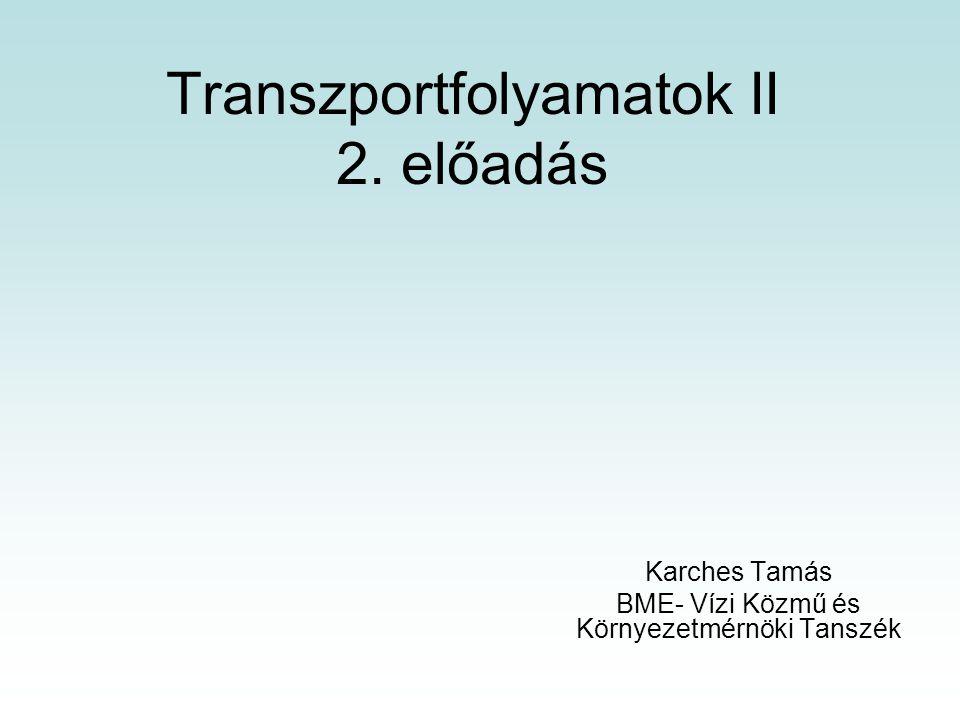 Transzportfolyamatok II 2. előadás