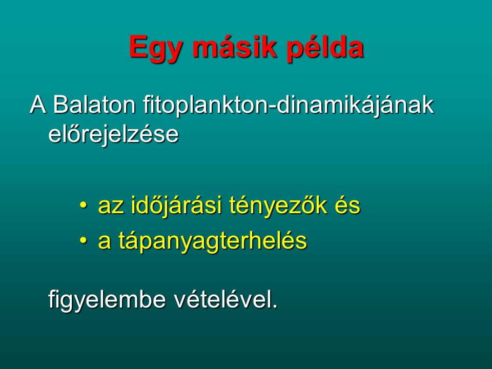 Egy másik példa A Balaton fitoplankton-dinamikájának előrejelzése