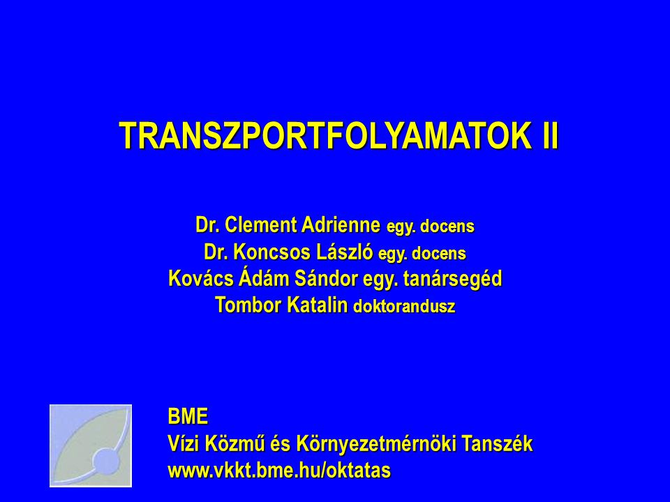 TRANSZPORTFOLYAMATOK II