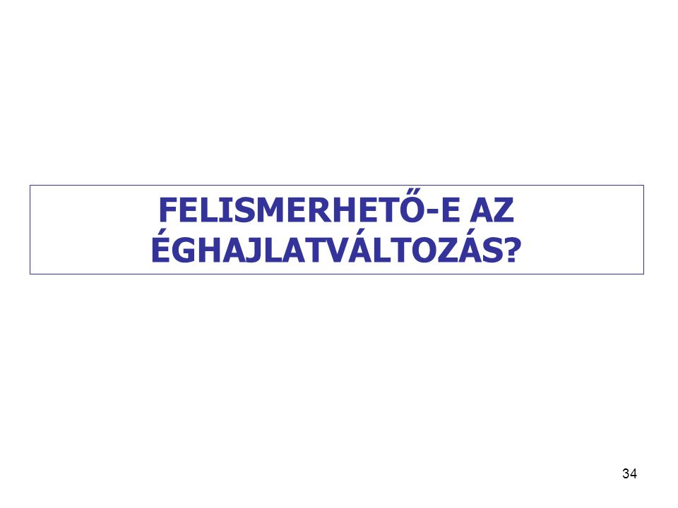 FELISMERHETŐ-E AZ ÉGHAJLATVÁLTOZÁS