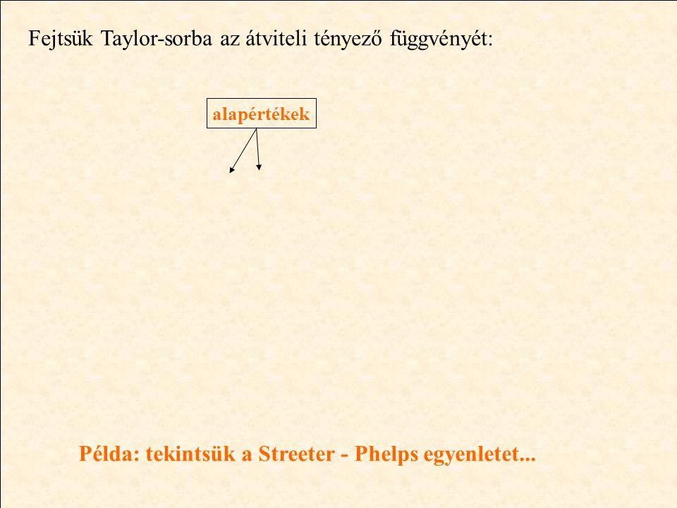 Példa: tekintsük a Streeter - Phelps egyenletet...