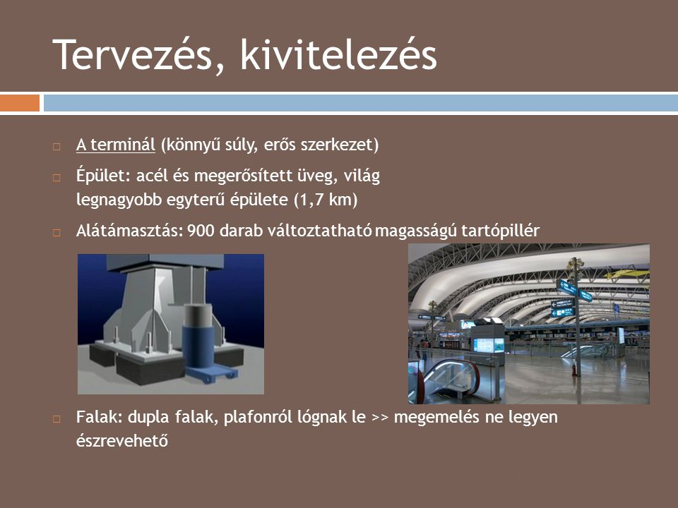 Tervezés, kivitelezés A terminál (könnyű súly, erős szerkezet)