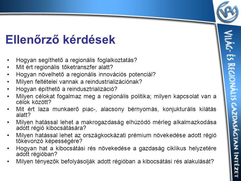 Ellenőrző kérdések Hogyan segíthető a regionális foglalkoztatás