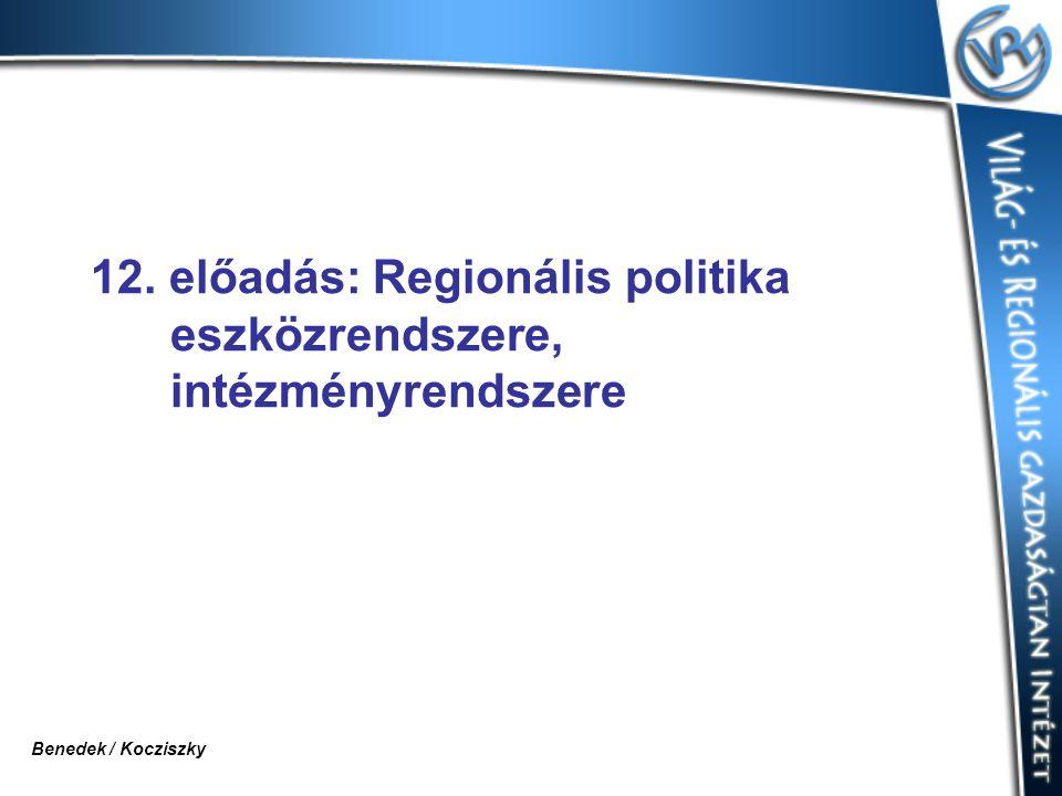 12. előadás: Regionális politika eszközrendszere, intézményrendszere