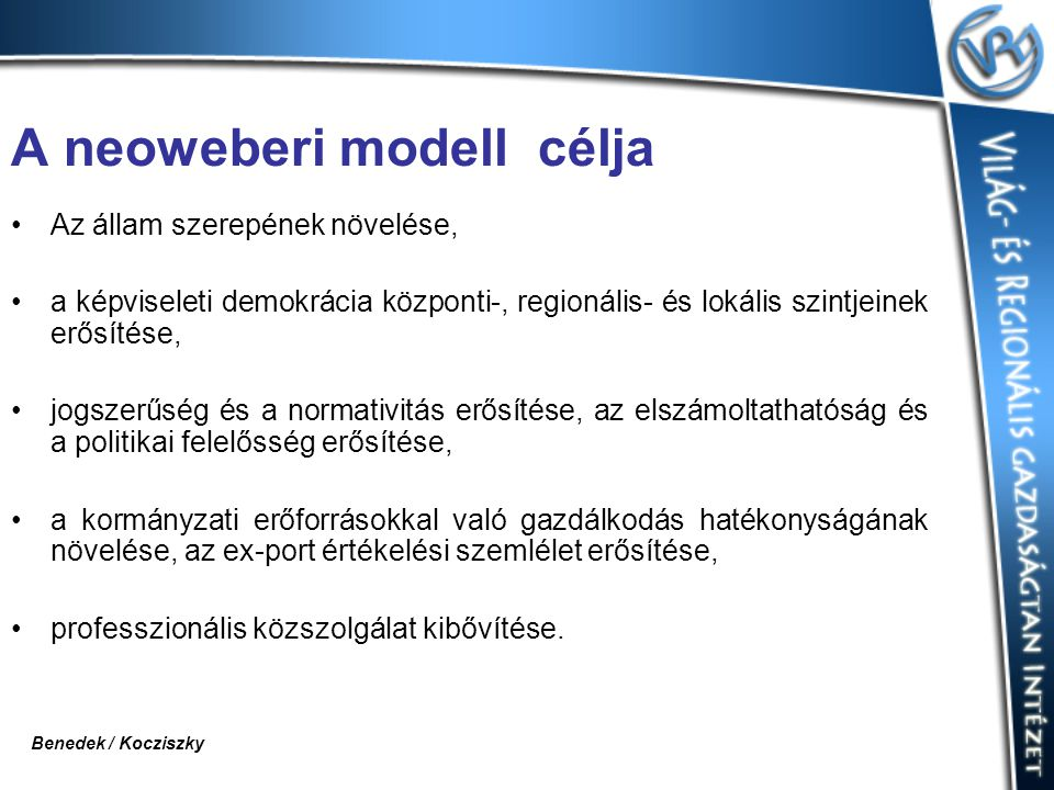 A neoweberi modell célja