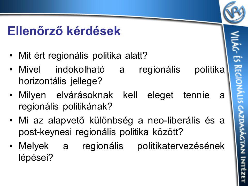 Ellenőrző kérdések Mit ért regionális politika alatt