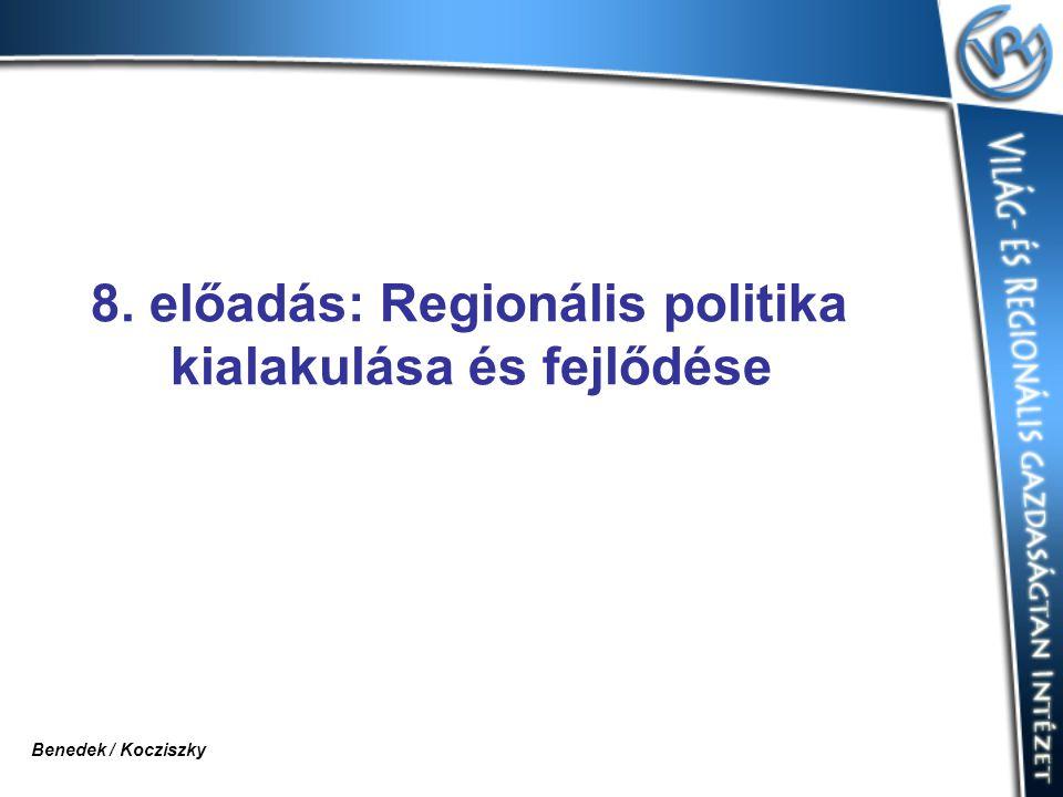 8. előadás: Regionális politika kialakulása és fejlődése