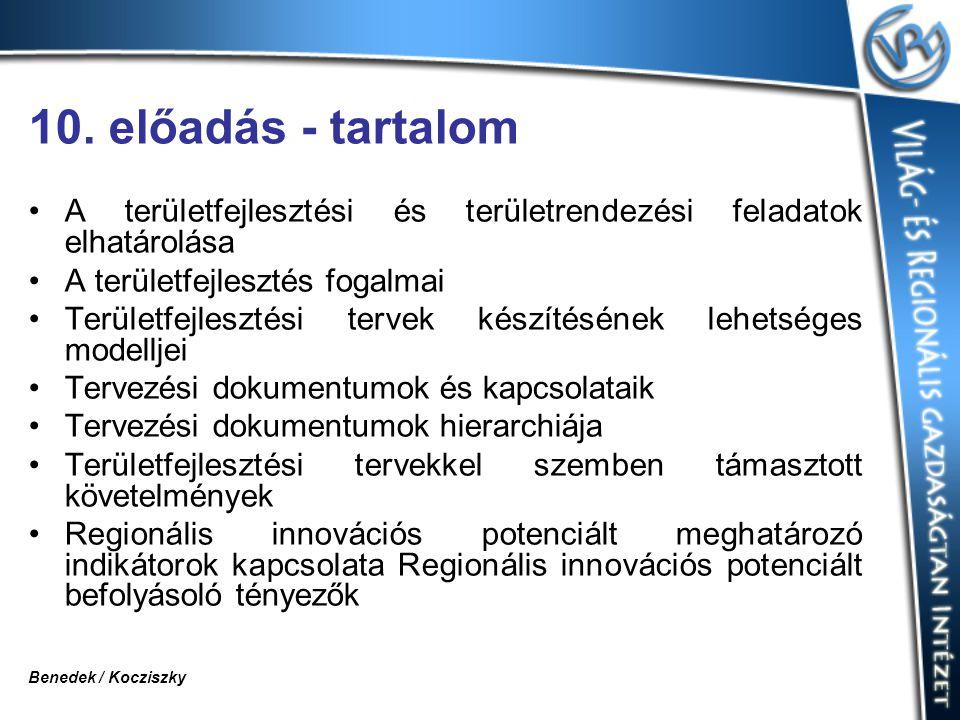 10. előadás - tartalom A területfejlesztési és területrendezési feladatok elhatárolása. A területfejlesztés fogalmai.