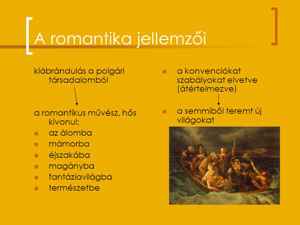A romantika jellemzői kiábrándulás a polgári társadalomból