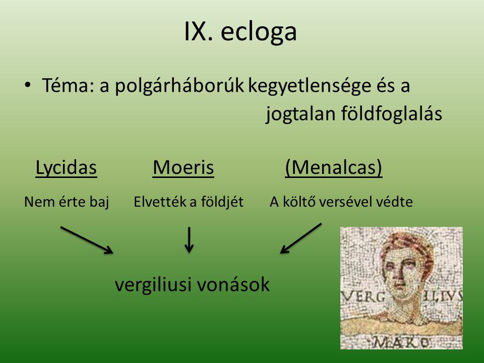 IX. ecloga Téma: a polgárháborúk kegyetlensége és a