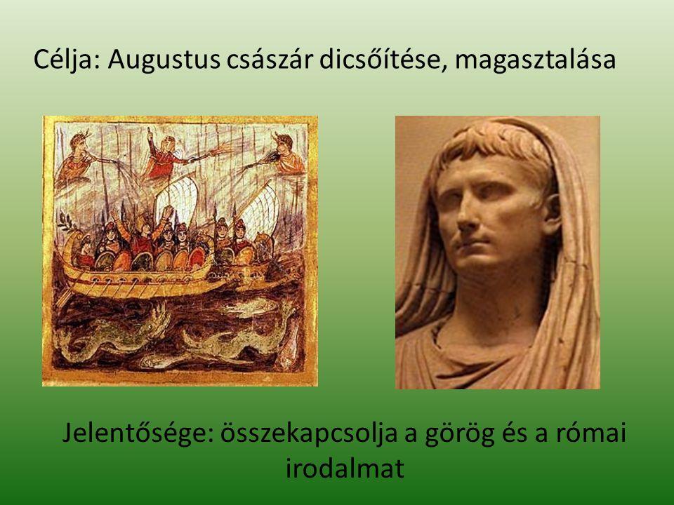 Jelentősége: összekapcsolja a görög és a római irodalmat