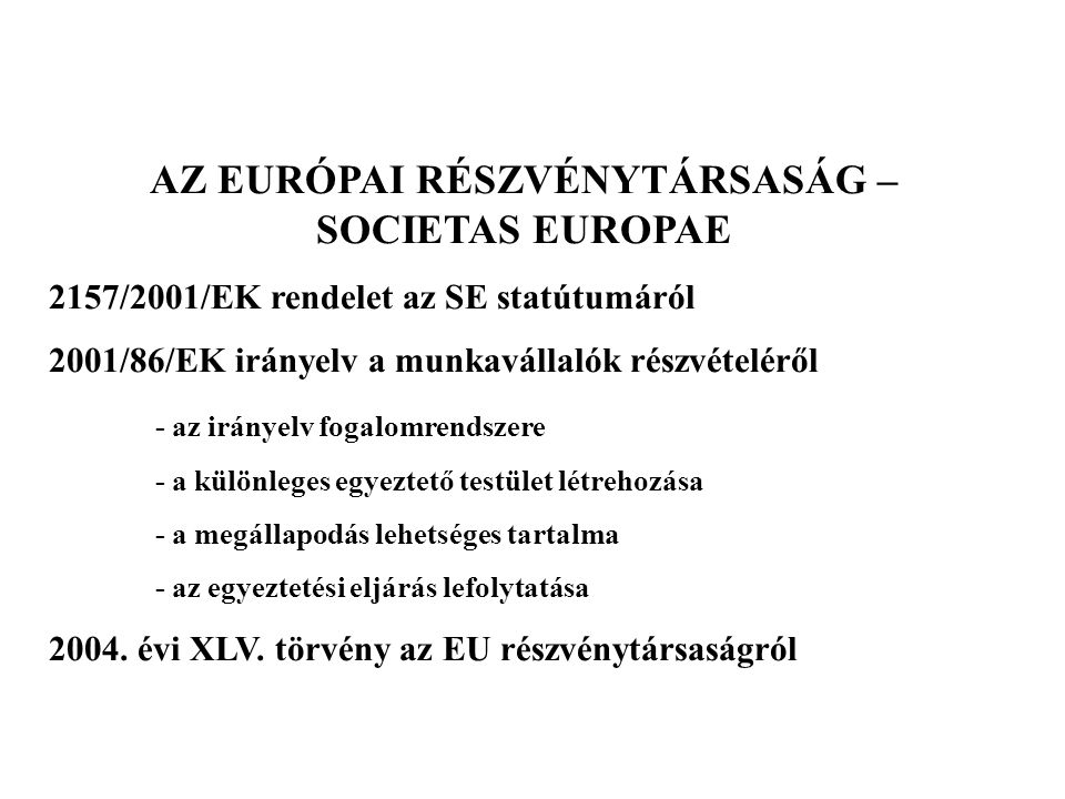 AZ EURÓPAI RÉSZVÉNYTÁRSASÁG – SOCIETAS EUROPAE