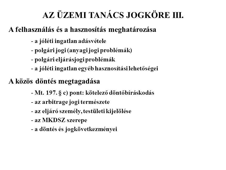 AZ ÜZEMI TANÁCS JOGKÖRE III.