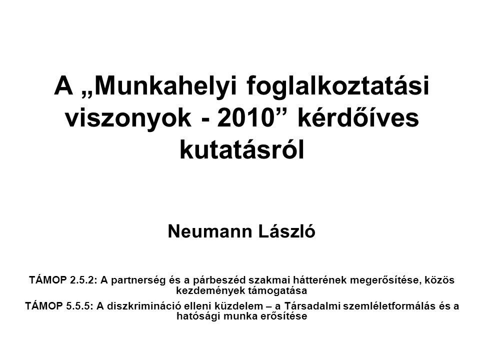 """A """"Munkahelyi foglalkoztatási viszonyok - 2010 kérdőíves kutatásról"""