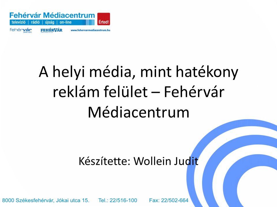 A helyi média, mint hatékony reklám felület – Fehérvár Médiacentrum