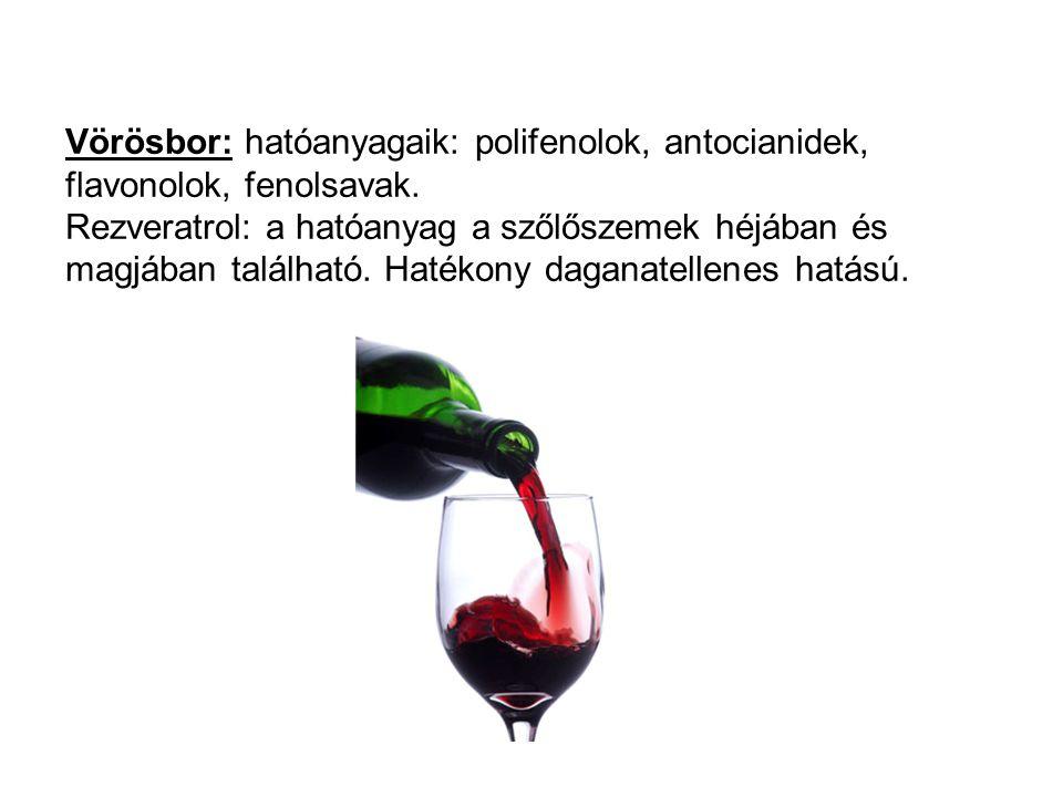 Vörösbor: hatóanyagaik: polifenolok, antocianidek, flavonolok, fenolsavak.