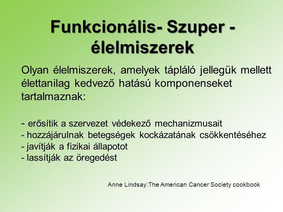 Funkcionális- Szuper - élelmiszerek