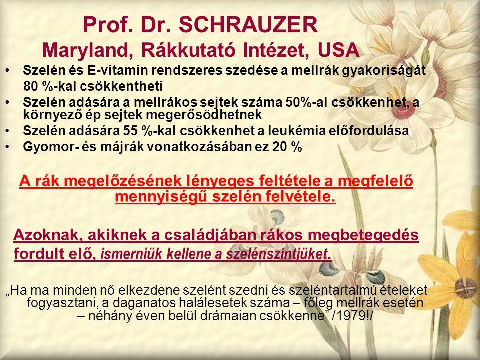 Prof. Dr. SCHRAUZER Maryland, Rákkutató Intézet, USA