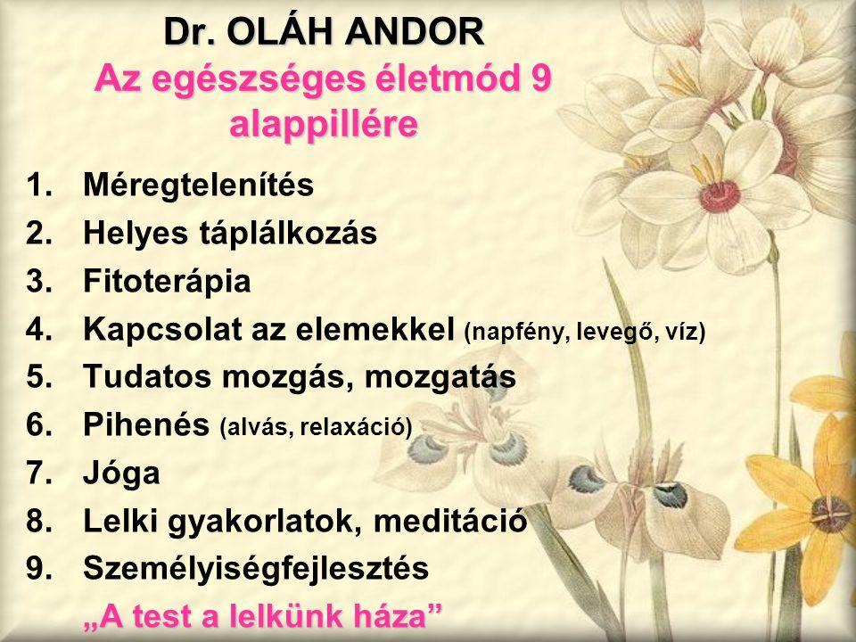 Dr. OLÁH ANDOR Az egészséges életmód 9 alappillére