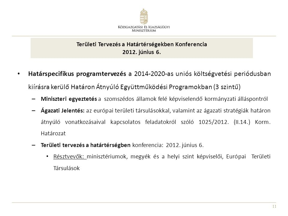 Területi Tervezés a Határtérségekben Konferencia 2012. június 6.