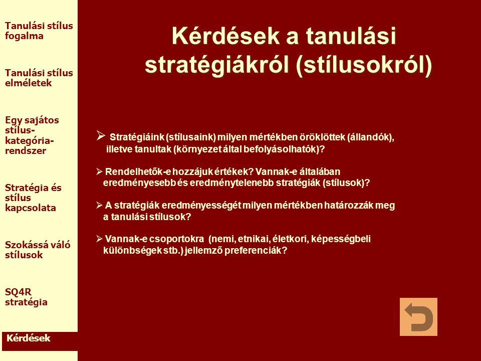 Kérdések a tanulási stratégiákról (stílusokról)