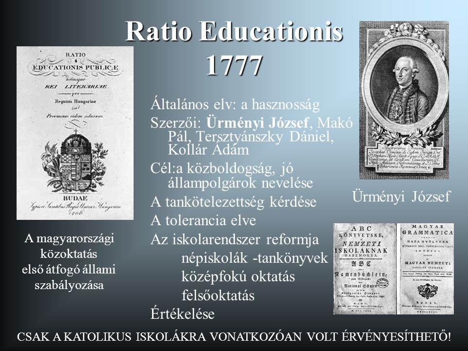 Ratio Educationis 1777 Általános elv: a hasznosság