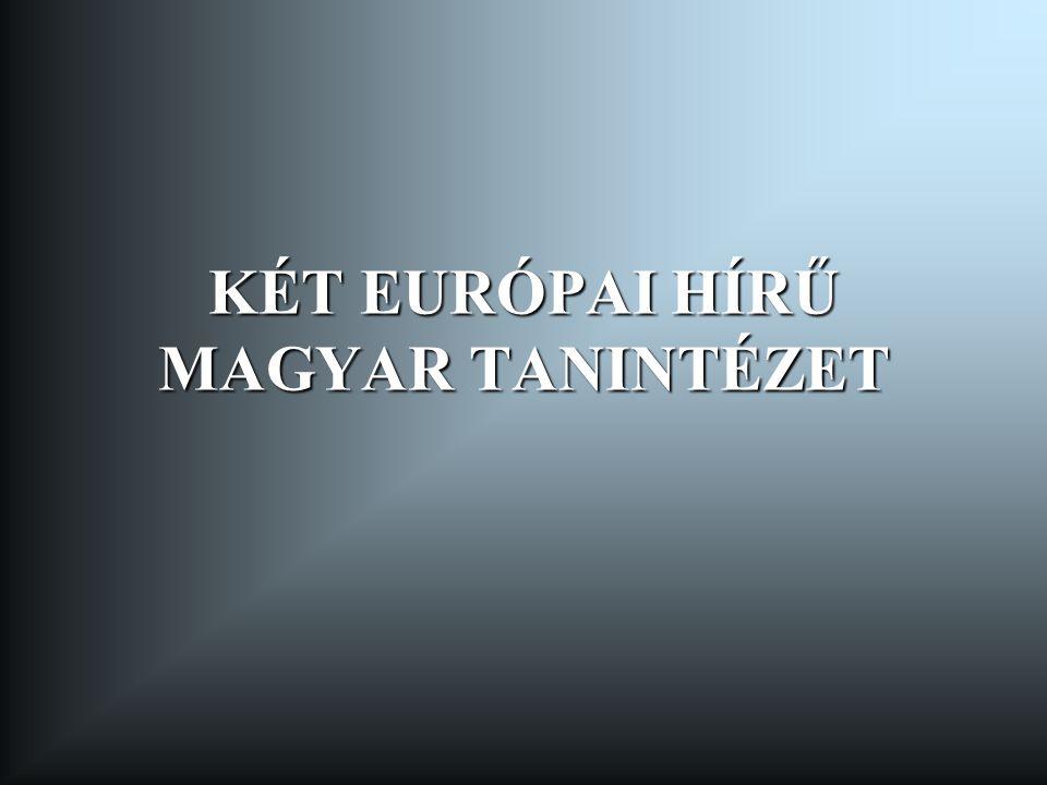 KÉT EURÓPAI HÍRŰ MAGYAR TANINTÉZET