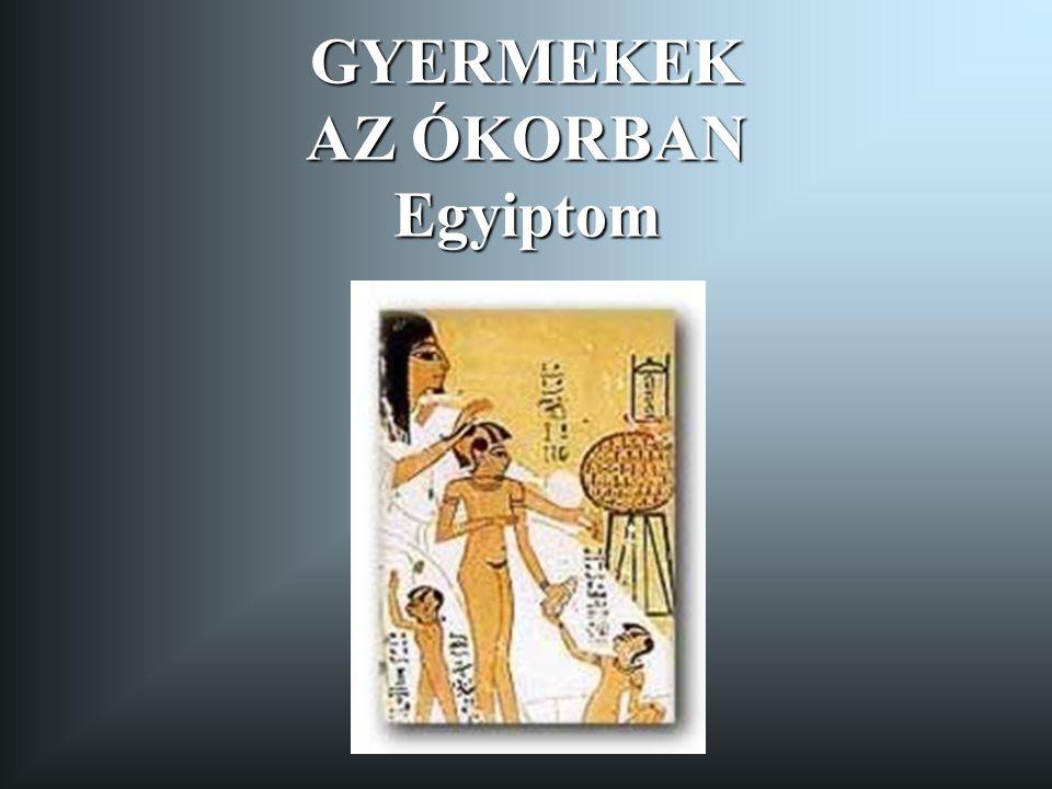 GYERMEKEK AZ ÓKORBAN Egyiptom