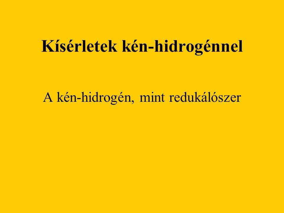 Kísérletek kén-hidrogénnel