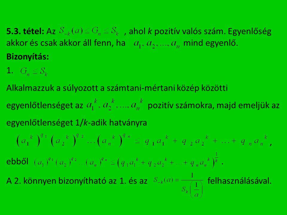 5. 3. tétel: Az , ahol k pozitív valós szám