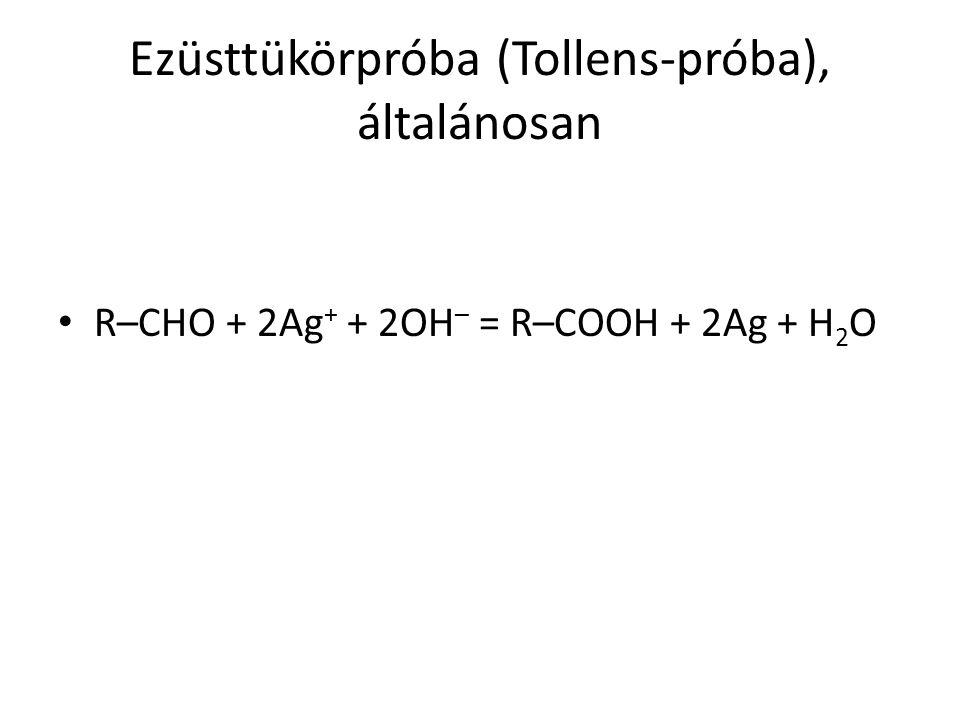 Ezüsttükörpróba (Tollens-próba), általánosan